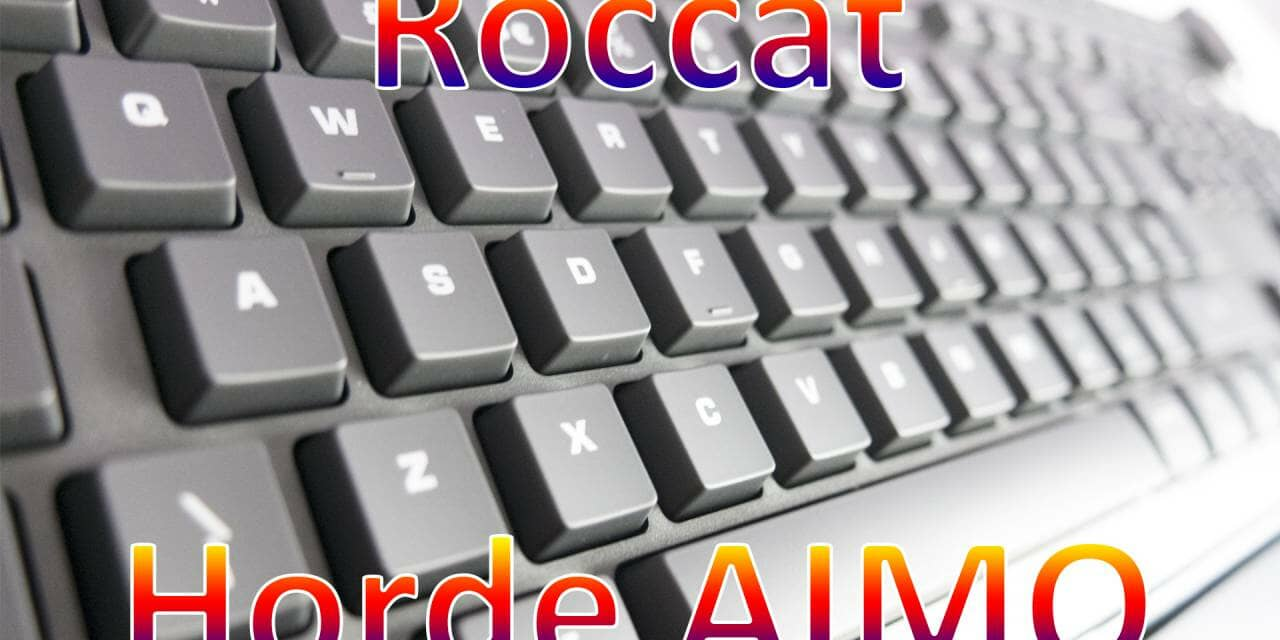 ROCCAT Horde AIMO Membranical RGB Gaming Keyboard Review