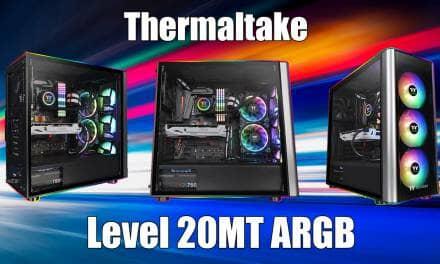 Thermaltake Level 20MT ARGB Case Review