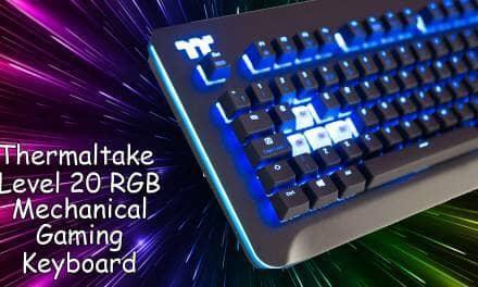 Thermaltake Level 20 RGB Mechanical Gaming Keyboard Review