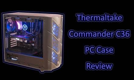Thermaltake Commander C36 TG ARGB Case Review