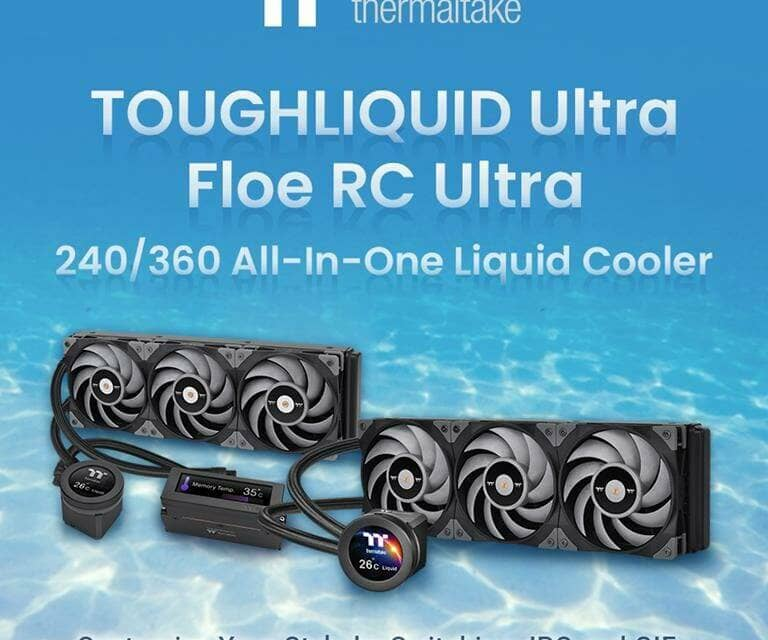 Thermaltake Announces New FLOE RC and TOUGHLIQUID Ultra AIO Coolers